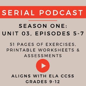 Unit 3: Serial Podcast Lesson Plans & Printable Worksheets, S.1, Episodes 5-7