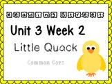 Unit 3 Week 2 Little Quack Power Point Reading Street Kindergarten