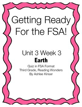 Unit 3 Week 3 - Earth - Prep for the FSA Quiz, Reading Wonders