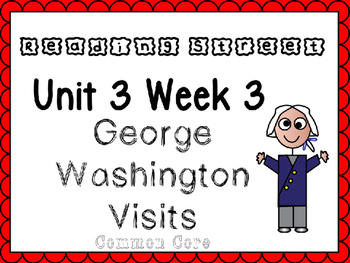 Unit 3 Week 3 George Washington Visits Power Point Reading Street