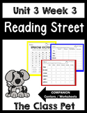 Unit 3 Week 3. The Class Pet. Reading Street. Centers/Worksheets