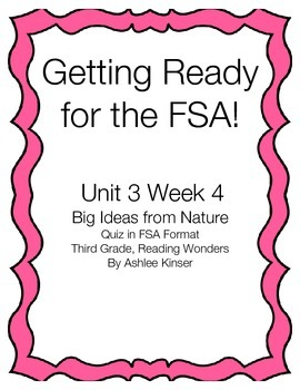 Unit 3 Week 4 - Big Ideas from Nature, FSA Quiz, Reading Wonders, 3rd Grade