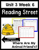 Unit 3 Week 6. Where Are My Animal Friends? Reading Street. Centers/Worksheets