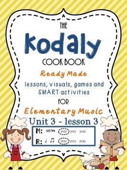 Unit 3- lesson 3 Kodaly Cookbook {sol mi prep}{ ta ti-ti prep} Elementary Music