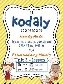 Unit 3- lesson 3 Kodaly Cookbook {sol mi prep}{ ta ti-ti p