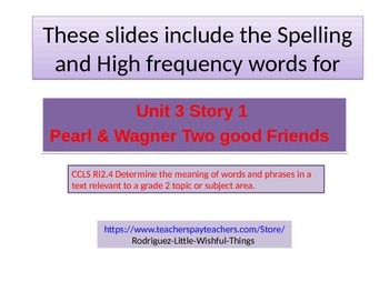 "2nd grade  Unit 3 story 1"" Pearl & Wagner""words"
