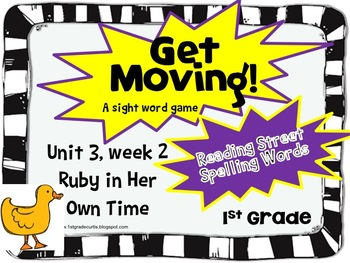 Get Moving: 1st Grade Reading Street:Unit 3 week 2: Ruby In Her Own Time