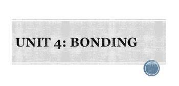 Unit 4-Bonding Lecture and Focus Notes