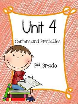 Unit 4, Centers and Printables, 2nd Grade