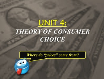 Unit 4: Demand - Theory of Consumer Choice Lecture