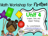 Math Workshop for Firsties- Unit 4 Shapes, Time and Deeper