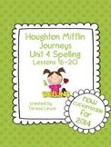 Unit 4:  Houghton Mifflin Journeys Spelling Lessons 16-20 Grade 3