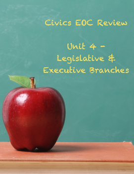 Unit 4 (Legislative & Executive Branches) Civics EOC Review