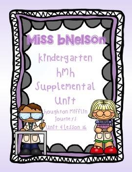 Unit 4 Lesson 16 Kindergarten Journeys HMH Supplemental Unit