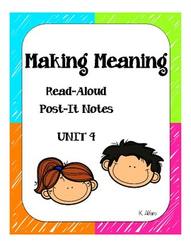 Unit 4: Making Meaning Post Its; First Grade