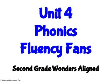Unit 4 Phonics Fluency Fans- Second Grade Wonders Aligned
