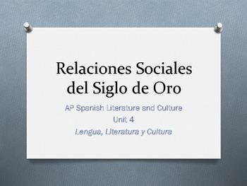 Unit 4 -  Relaciones Sociales - Siglo de Oro - AP Spanish Literature and Culture