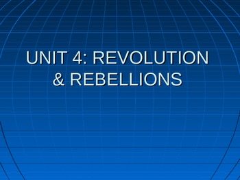 Unit 4 PowerPoint- Revolutions and Rebellions