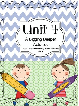 Unit 4 - Scott Foresman 2nd Grade - Digging Deeper Activities