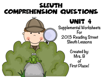 Unit 4 Sleuth Comprehension Worksheets 2013 Reading Street