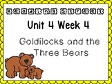Unit 4 Week 4 Kindergarten PowerPoint Reading Street Goldilocks & the Three Bear