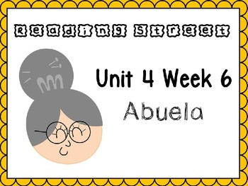 Unit 4 Week 6 Abuela. Power Point. Reading Street. Kindergarten