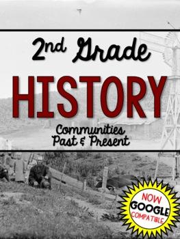 HISTORY - Past & Present Communities (Social Studies) - Grade 2