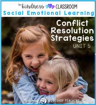 Unit 5 Conflict Resolution Problem Solving - Character Building Program