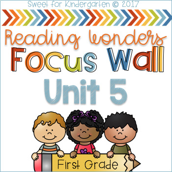 First Grade Focus Wall- Unit 5 (aligned with Reading Wonders)
