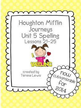 Unit 5:  Houghton Mifflin Journeys Spelling Lessons 21-25 Grade 3
