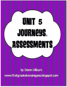 Unit 5 Journeys® Assessments