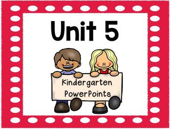 Unit 5, Kindergarten Interactive PowerPoints