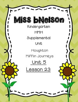 Unit 5 Lesson 23 Kindergarten Journeys HMH Supplemental Unit