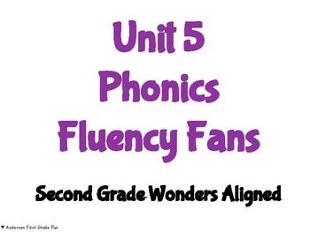 Unit 5 Phonics Fluency Fans- Second Grade Wonders Aligned