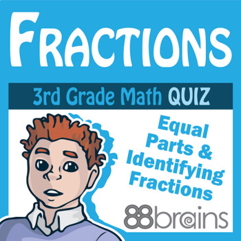 Unit 5 Quiz: Equal Parts and Identifying Fractions (Common Core)