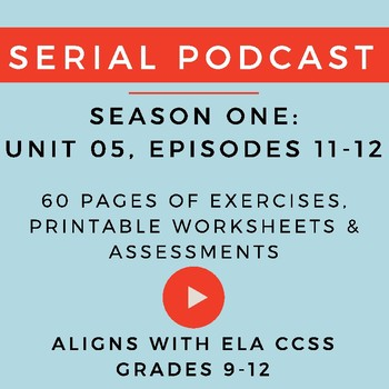 Unit 5: Serial Podcast Lesson Plans & Printable Worksheets, S.1 ...