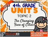4th Grade - Unit 5 Topic 2 – The Changing Face of Cities – Part A