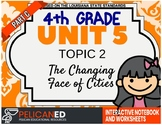 4th Grade - Unit 5 Topic 2 – The Changing Face of Cities – Part C