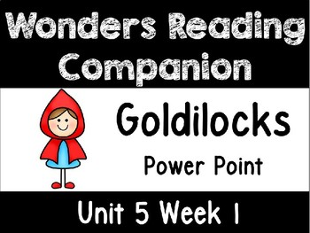 Unit 5 Week 1 Wonders Power Point First Grade Goldilocks