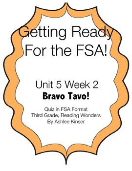 FSA Prep Unit 5 Week 2 - 3rd Grade - Bravo Tavo - Reading Wonders