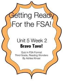 FSA Prep Unit 5 Week 2 - 3rd Grade - Bravo Tavo - Reading Wonders