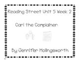 Carl the Complainer Unit 5 Week 2 Reading Street  Reading Center