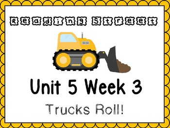 Unit 5 Week 3 Trucks Roll PowerPoint Reading Street Kindergarten