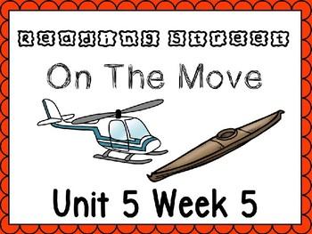 Unit 5 Week 5 On The Move PowerPoint Reading Street Kindergarteb