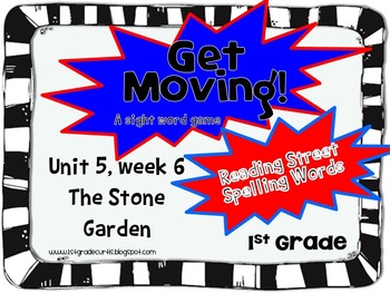 Get Moving!: Unit  5 Week 6: The Stone Garden: 1st Grade Reading Street
