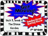 Get Moving!: Unit  5 Week 6: The Stone Garden: 1st Grade Reading Street