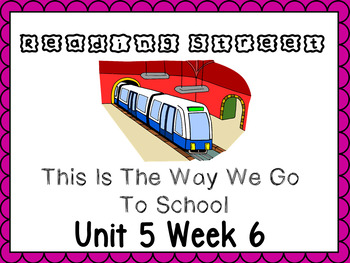 Unit 5 Week 6 This Is The Way We Go To School Powerpoint. Reading Street