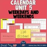 Unit 5: Weekends & Weekdays