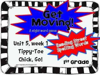 Get Moving!: Unit 5 week 1, Tippy-Toe Chick, Go!: 1st Grad