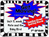 Get Moving!: 5 week 2: Mole and Baby Bird: 1st grade Reading Street